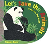 Let's Save the Animals: A flip the flap book