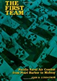 Book cover for The First Team: Pacific Naval Air Combat from Pearl Harbor to Midway