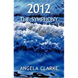 2012 the Symphonyby Angela Clarke