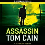 Assassin (       UNABRIDGED) by Tom Cain Narrated by Steven Crossley