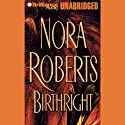 Birthright (       UNABRIDGED) by Nora Roberts Narrated by Bernadette Quigley