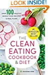 The Clean Eating Cookbook & Diet: Ove...