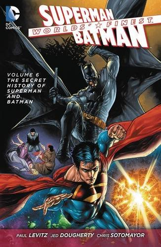 Worlds' Finest Vol. 6: The Secret History of Superman and Batman (The New 52), by Paul Levitz