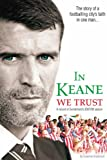 Graeme Anderson In Keane We Trust: The Story of a Footballing City's Faith in One Man (Sports-i)