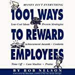 1001 Ways to Reward Employees | Bob Nelson