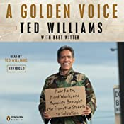 A Golden Voice: How Faith, Hard Work, and Humility Brought Me from the Streets to Salvation | [Ted Williams, Bret Witter]