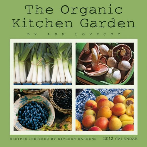 The Organic Kitchen Garden 2012 Wall Calendar (Lush Cook Book compare prices)