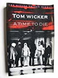 A Time to Die: The Attica Prison Revolt (Bison Book) (0803297564) by Wicker, Tom