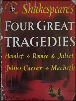 an overview of william shakespeares four great tragedies The theme of the great shakespearean tragedies is the fall from grace of a great man due to a flaw in his nature whether it is the ruthless ambition of macbeth or the folly of lear, the irresolution of hamlet or the suspicion of othello, the cause of the tragedy - even when it is the murder of a king - is trifling compared to the calamity that it unleashes.