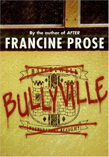 Bullyville by Francine Prose