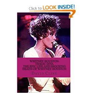 Whitney Houston: Tragic Diva The Epic Life and Shocking Death of Whitney Houston: The Epic Life and Shocking Death of Whitney Houston (Backpack Bios) (Volume 1)