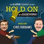 Ep. 26: Chris Fairbanks and That Darn Cat | Eugene Mirman,Chris Fairbanks