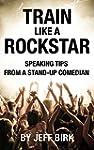 Train Like a Rockstar: Speaking Tips...