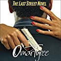 The Last Street Novel Audiobook by Omar Tyree Narrated by Richard Allen