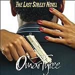 The Last Street Novel | Omar Tyree