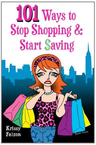 101 Ways to Stop Shopping and Start Saving