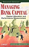 img - for Managing Bank Capital: Capital Allocation and Performance Measurement, 2nd Edition by Matten, Chris 2nd edition (2000) Hardcover book / textbook / text book