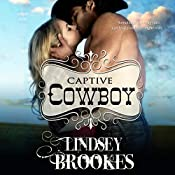 Captive Cowboy: Captured Hearts Series, Book 2 | Lindsey Brookes