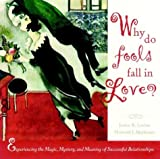 img - for Why Do Fools Fall in Love: Experiencing the Magic, Mystery, and Meaning of Successful Relationships (Wiley Series in Psychology) by Levine, Janice R., Markman, Howard J. (2000) Hardcover book / textbook / text book