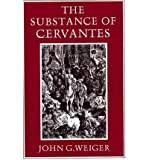 img - for { [ THE SUBSTANCE OF CERVANTES[ THE SUBSTANCE OF CERVANTES ] BY WEIGER, JOHN G. ( AUTHOR )DEC-09-2010 PAPERBACK ] } Weiger, John G. ( AUTHOR ) Dec-09-2010 Paperback book / textbook / text book