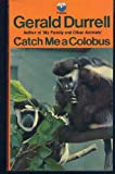 Catch Me a Colobus (0006132642) by Durrell, Gerald