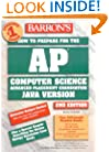 How to Prepare for the AP Computer Science Exam (Barron's AP Computer Science)