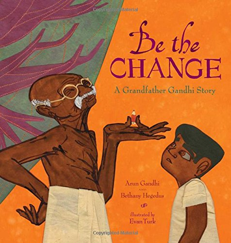 be-the-change-a-grandfather-gandhi-story