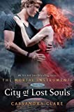 Cassandra Clare Mortal Instruments 5: City of Lost Souls by Clare, Cassandra (2012)
