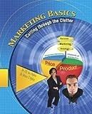 Marketing Basics: Cutting through the Clutter
