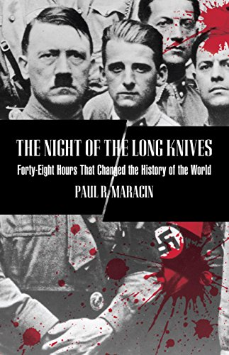 Night Of The Long Knives: Forty-Eight Hours That Changed The History Of The World