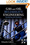 Gas and Oil Reliability Engineering:...