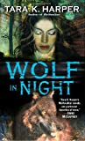 Wolf in Night (Tales of the Wolves) (0345406362) by Harper, Tara K.