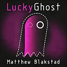 Lucky Ghost Audiobook by Matthew Blakstad Narrated by Lucy Paterson