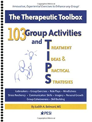 103 Group Activities And Tips Treatment Ideas Practical Strategies from Premier Publishing & Media