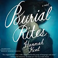 Burial Rites: A Novel (       UNABRIDGED) by Hannah Kent Narrated by Morven Christie