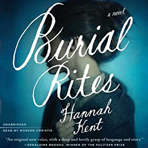 Burial Rites: A Novel | [Hannah Kent]
