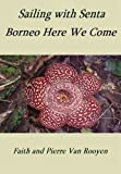 img - for Sailing with Senta - Borneo Here we Come book / textbook / text book