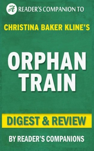 a summary of the orphan train by christina baker kline Npr coverage of orphan train by christina baker kline news, author interviews, critics' picks and more.