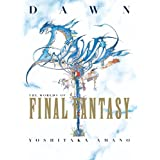 Dawn: The Worlds of Final Fantasyby Yoshitaka Amano