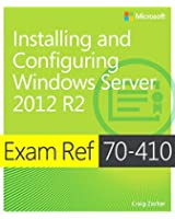Exam Ref 70-410 Installing and Configuring Windows Server 2012 R2 (MCSA) (2nd Edition)