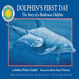 Dolphin's First Day: The Story of a Bottlenose Dolphin Audiobook