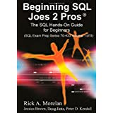 Beginning SQL Joes 2 Pros: The SQL Hands-On Guide for Beginners ~ Rick A Morelan