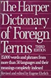 Harper Dictionary of Foreign Terms (Harper's Dictionary of Foreign Terms) (0060916869) by Ehrlich, Eugene