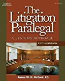 The Litigation Paralegal: A Systems Approach, 5E 5th (fifth) Edition by McCord, James W. H. published by Cengage Learning (2007) Hardcover