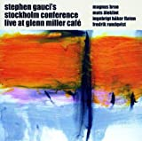 Live at Glenn Miller Cafe 1 & 2 Stephen Gauci and Stockholm Conference