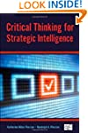 Critical Thinking For Strategic Intel...