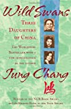 Wild Swans: Three Daughters of China Jung Chang