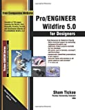 img - for By Prof. Sham Tickoo Purdue Univ. Pro/ENGINEER Wildfire 5.0 for Designers Textbook book / textbook / text book