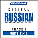 Russian Phase 1, Unit 11-15: Learn to Speak and Understand Russian with Pimsleur Language Programs  von Pimsleur
