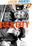 Folk City: New York and the American...
